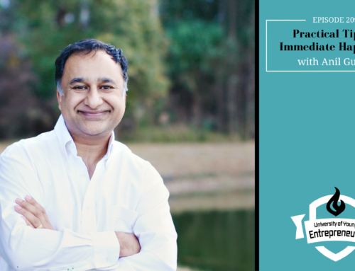 Episode 209: Practical Tips to Immediate Happiness with Anil Gupta