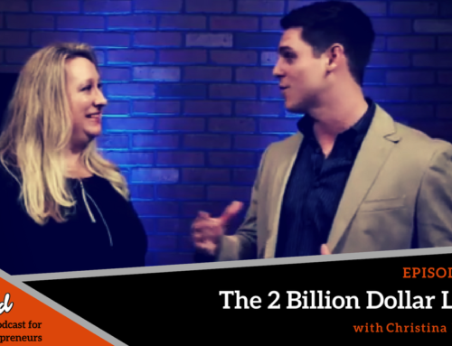 Episode 219: The 2 Billion Dollar Lady with Christina Kalsan