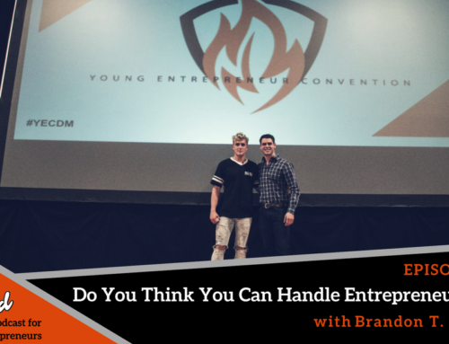 Episode 229: Do You Think You Can Handle Entrepreneurship? with Brandon T. Adams