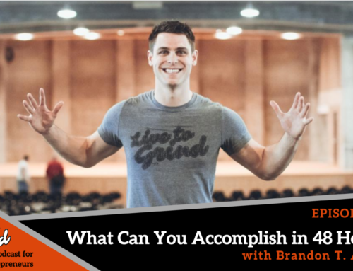 Episode 228: What Can You Accomplish in 48 Hours? with Brandon T. Adams