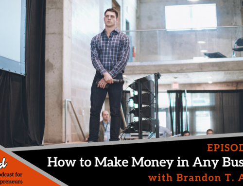 Episode 238: How to Make Money in Any Business with Brandon T. Adams