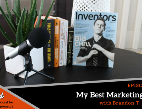 Episode 232: My Best Marketing Tips with Brandon T. Adams