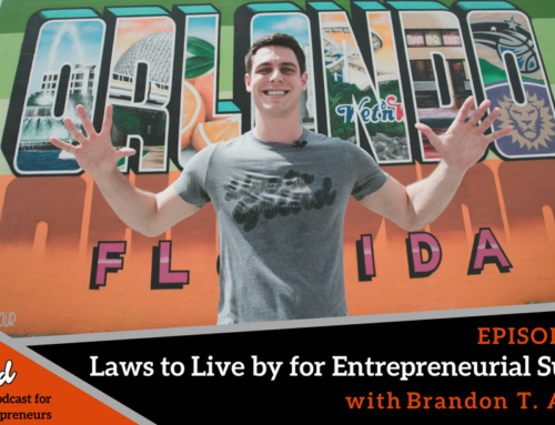 Episode 241: Laws to Live by for Entrepreneurial Success with Brandon T. Adams