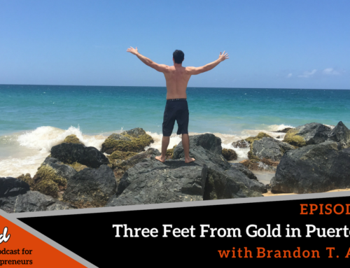 Episode 242: Three Feet From Gold in Puerto Rico with Brandon T. Adams