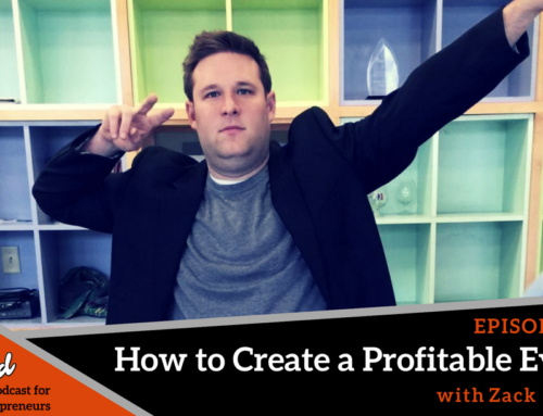 Episode 251: How to Create a Profitable Event with Zack Miller