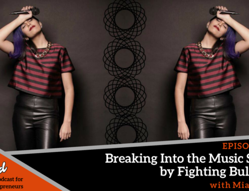 Episode 253: Breaking into the Music Scene by Fighting Bullying with Mia Rocks