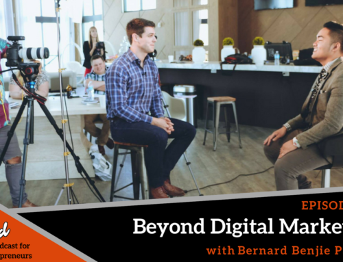Episode 260: Beyond Digital Marketing with Bernard Benjie Paraiso