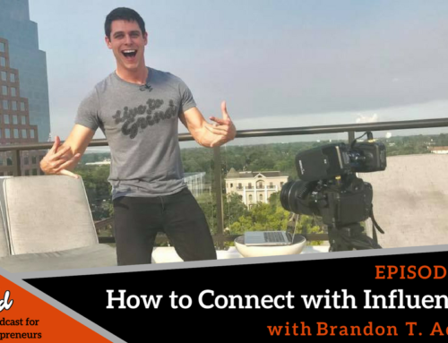 Episode 261: How to Connect with Influencers with Brandon T. Adams