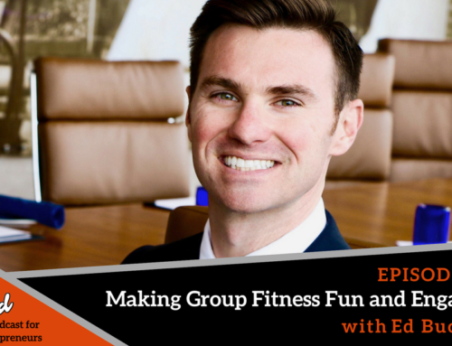 Episode 265: Making Group Fitness Fun and Engaging with Ed Buckley