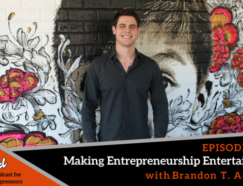 Episode 264: Making Entrepreneurship Entertaining with Brandon T. Adams
