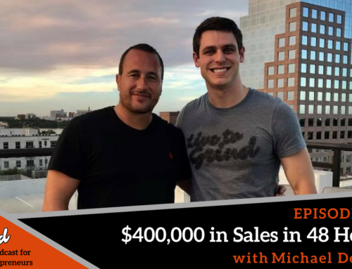 Episode 262: $400,000 in Sales in 48 Hours with Michael Devlin