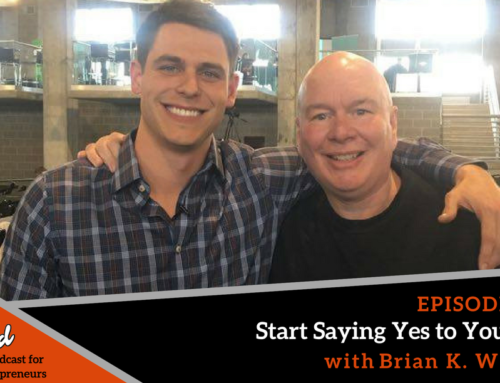 Episode 266: Start Saying Yes to Yourself with Brian K. Wright