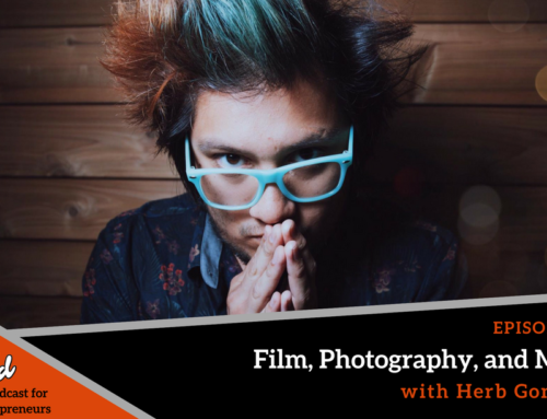 Episode 274: Film, Photography, and Music With Herb Gonzalez