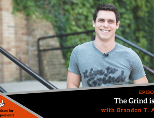 Episode 276: The Grind is Real with Brandon T. Adams