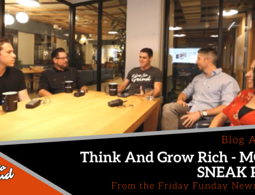 Friday Funday 22: Think And Grow Rich – MOVIE SNEAK PEEK!