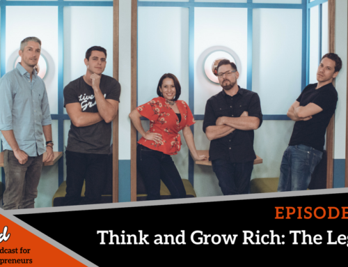 Episode 277: Think and Grow Rich: The Legacy with The Four Executive Producers of the Film