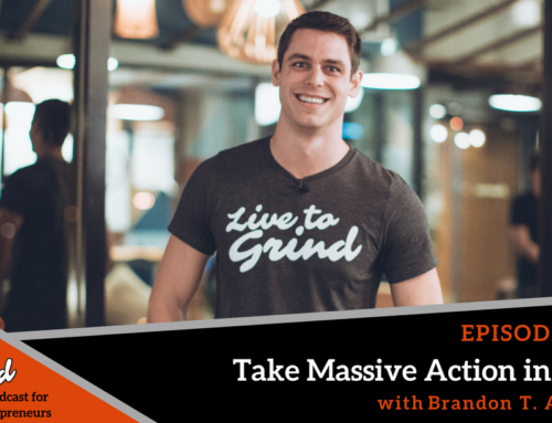 Episode 279: Take Massive Action in Life with Brandon T. Adams