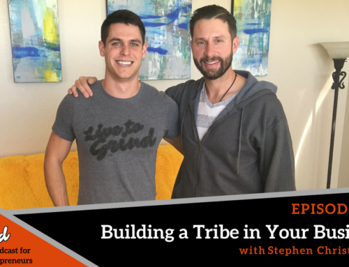 Episode 289: Building a Tribe in Your Business with Stephen Christopher