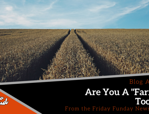 "Friday Funday 26: Are You A ""Farmer"" Too??? :)"