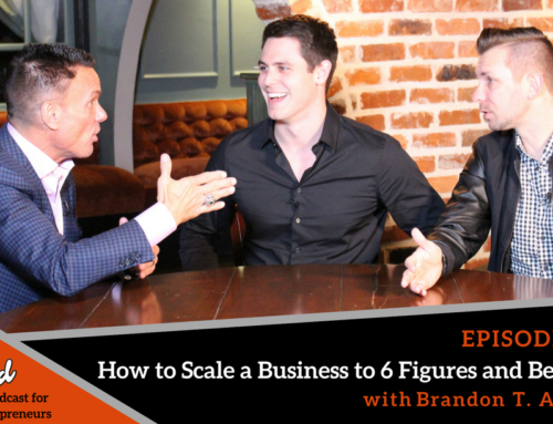 Episode 287: How to Scale a Business to 6 Figures and Beyond with Brandon T. Adams