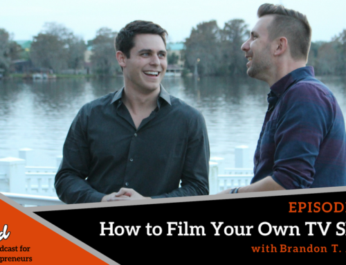 Episode 290: How to Film Your Own TV Show with Brandon T. Adams