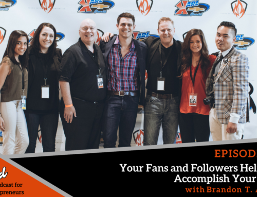 Episode 286: Your Fans and Followers Help You Accomplish Your Goals Brandon T. Adams