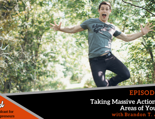 Episode 285: Taking Massive Action in all Areas of Your Life with Brandon T. Adams