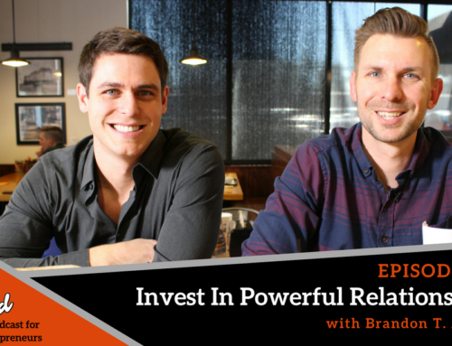 Episode 295 Invest In Powerful Relationships with Brandon T. Adams