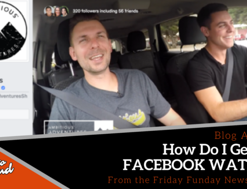 Friday Funday 29: How Do I Get On FACEBOOK WATCH!?