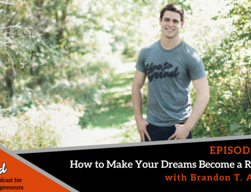 Episode 297 How to Make Your Dreams Become a Reality with Brandon T. Adams