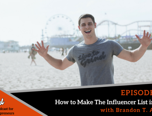 Episode 299 How to Make The Influencer List in 2018 with Brandon T. Adams