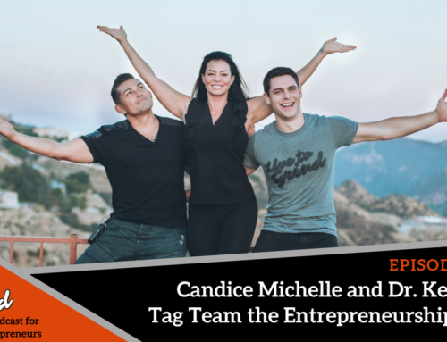 Episode 300 Candice Michelle and Dr. KenGee Tag Team the Entrepreneurship Life