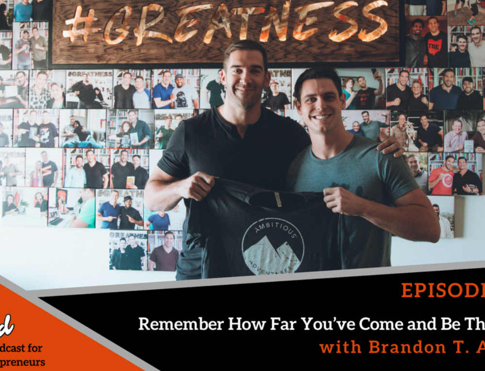 Episode 302: Remember How Far You've Come and Be Thankful with Brandon T. Adams