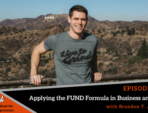 Episode 315: Applying the FUND Formula in Business and Life with Brandon T. Adams