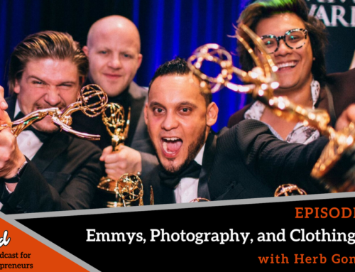 Episode 316: Emmys, Photography, and Clothing Line with Herb Gonzalez