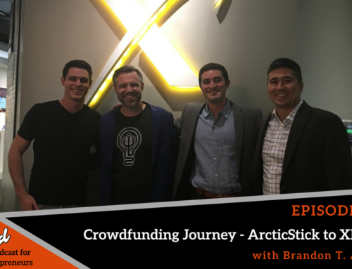Episode 320: Crowdfunding Journey – ArcticStick to XPRIZE with Brandon T. Adams