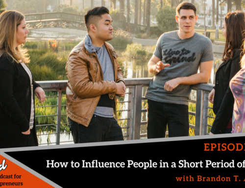 Episode 321: How to Influence People in a Short Period of Time with Brandon T. Adams
