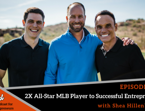 Episode 324: 2X All-Star MLB Player to Successful Entrepreneur with Shea Hillenbrand
