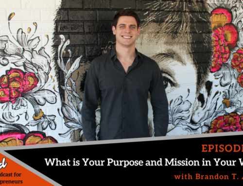 Episode 325: What is Your Purpose and Mission in Your Work with Brandon T. Adams
