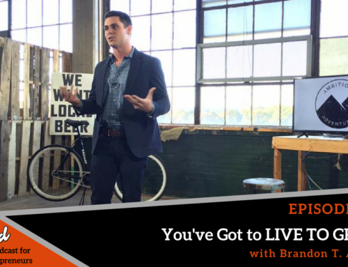 Episode 322: You've Got To LIVE TO GRIND with Brandon T. Adams