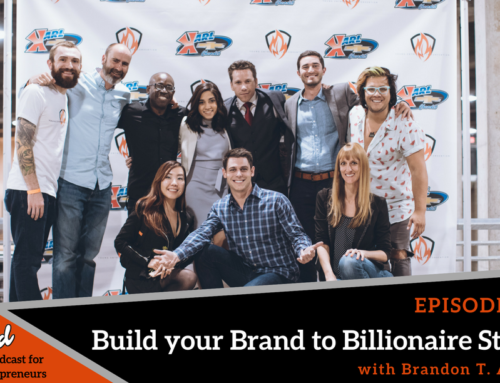 Episode 329: Build your Brand to Billionaire Status with Brandon T. Adams