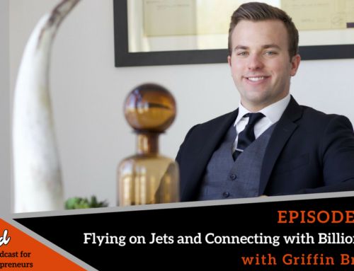 Episode 332: Flying on Jets and Connecting with Billionaires with Griffin Bruehl