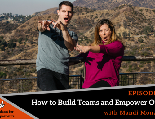 Episode 334: How to Build Teams and Empower Others with Mandi Monaghan