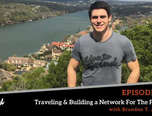 Episode 335: Traveling & Building a Network For The Future with Brandon T. Adams