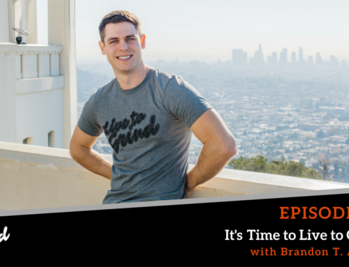 Episode 336: It's Time to Live to Grind with Brandon T. Adams