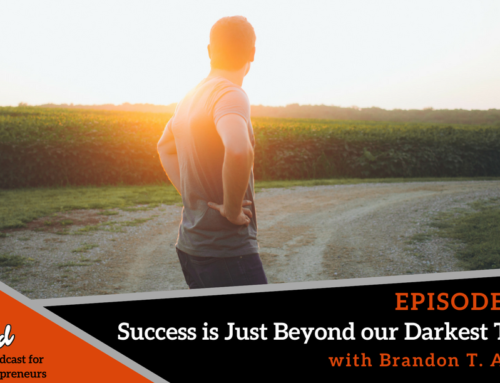 Episode 337: Success if Just Beyond our Darkest Times  with Brandon T. Adams