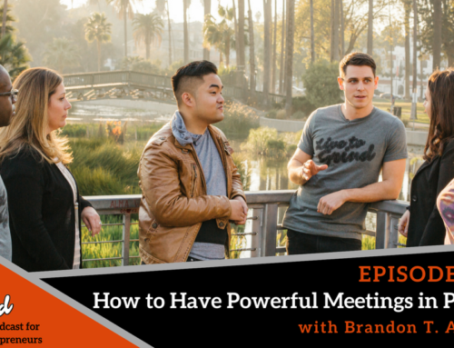 Episode 338: How to Have Powerful Meetings in Person with Brandon T. Adams