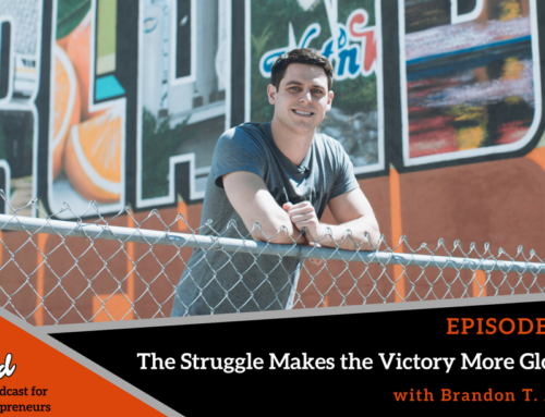 Episode 340: The Struggle Makes the Victory More Glorious with Brandon T. Adams