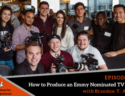 Episode 359: How to Produce an Emmy Nominated TV Show with Brandon T. Adams
