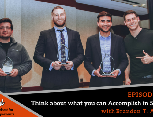 Episode 349: Think about what you can Accomplish in 5 years with Brandon T. Adams